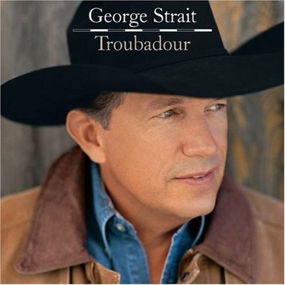 george strait troubadour  meaning