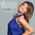 Shania Twain Today is Your Day