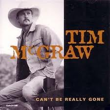 Tim McGraw Can't Be Really Gone