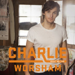 Charlie Worsham Want Me Too