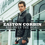 Easton Corbin All Over the Roa