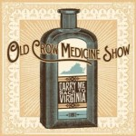 Old Crow Medicine Show Carry Me Back to Virginia
