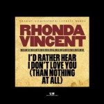 Rhonda Vincent I'd Rather Hear I Don't Love You