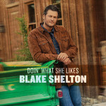 Blake Shelton Doin' What She Likes