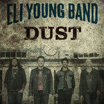 Eli Young Band Dust