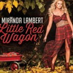 Miranda Lambert Little Red Wagon