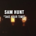 Sam Hunt Take Your Time
