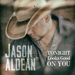 Jason Aldean Tonight Looks Good On You