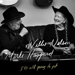 Willie Nelson Merle Haggard It's all Going to Pot