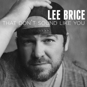 Lee Brice That Don't Sound Like You