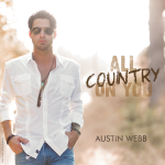 Austin Webb All Country on You