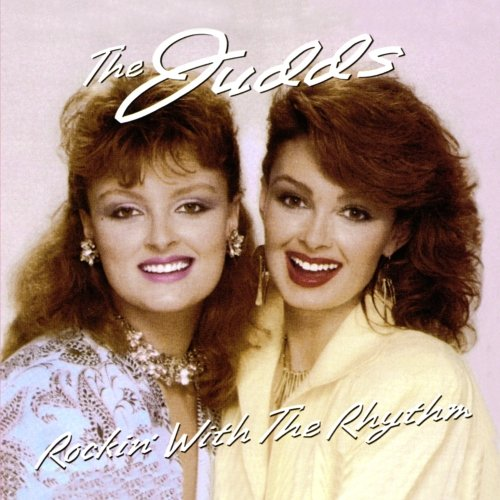 Judds Rockin' With the Rhythm