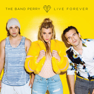 The Band Perry Live Forever