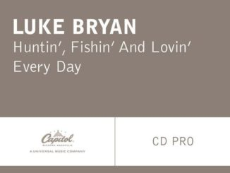 Luke Bryan Huntin Fishin and Lovin Every Day